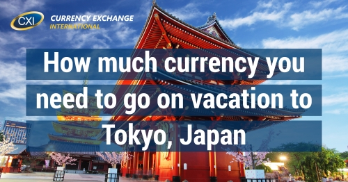 How Much Currency You Need To Go On Vacation To Tokyo Japan