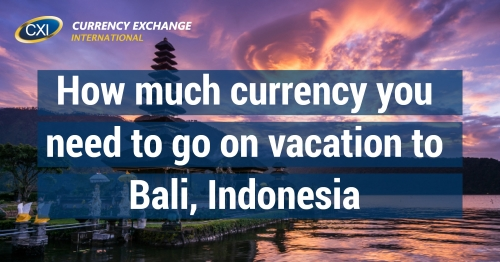 How Much Currency You Need To Go On Vacation To Bali Indonesia